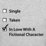 Single.-Taken.-In-Love-With-A-Fictional-Character.