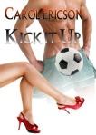 Kick It Up by Carol Ericson