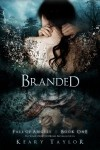 Branded (Fall of Angels) by Keary Taylor