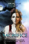 Sacrifice (The Gryphon Series) by Stacey Rourke